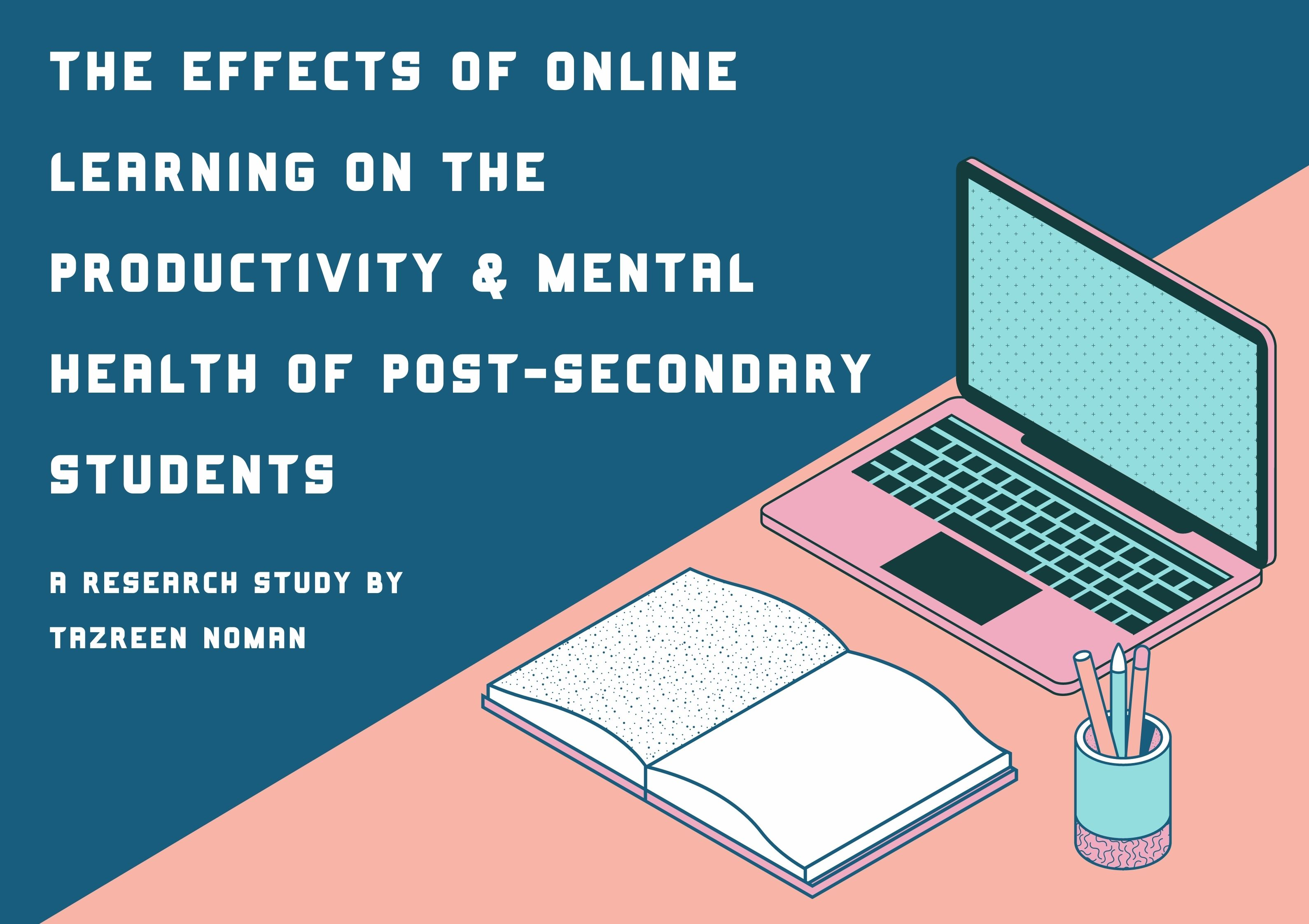 How Online Learning has Affected the Productivity & Mental Health of Post-Secondary Students