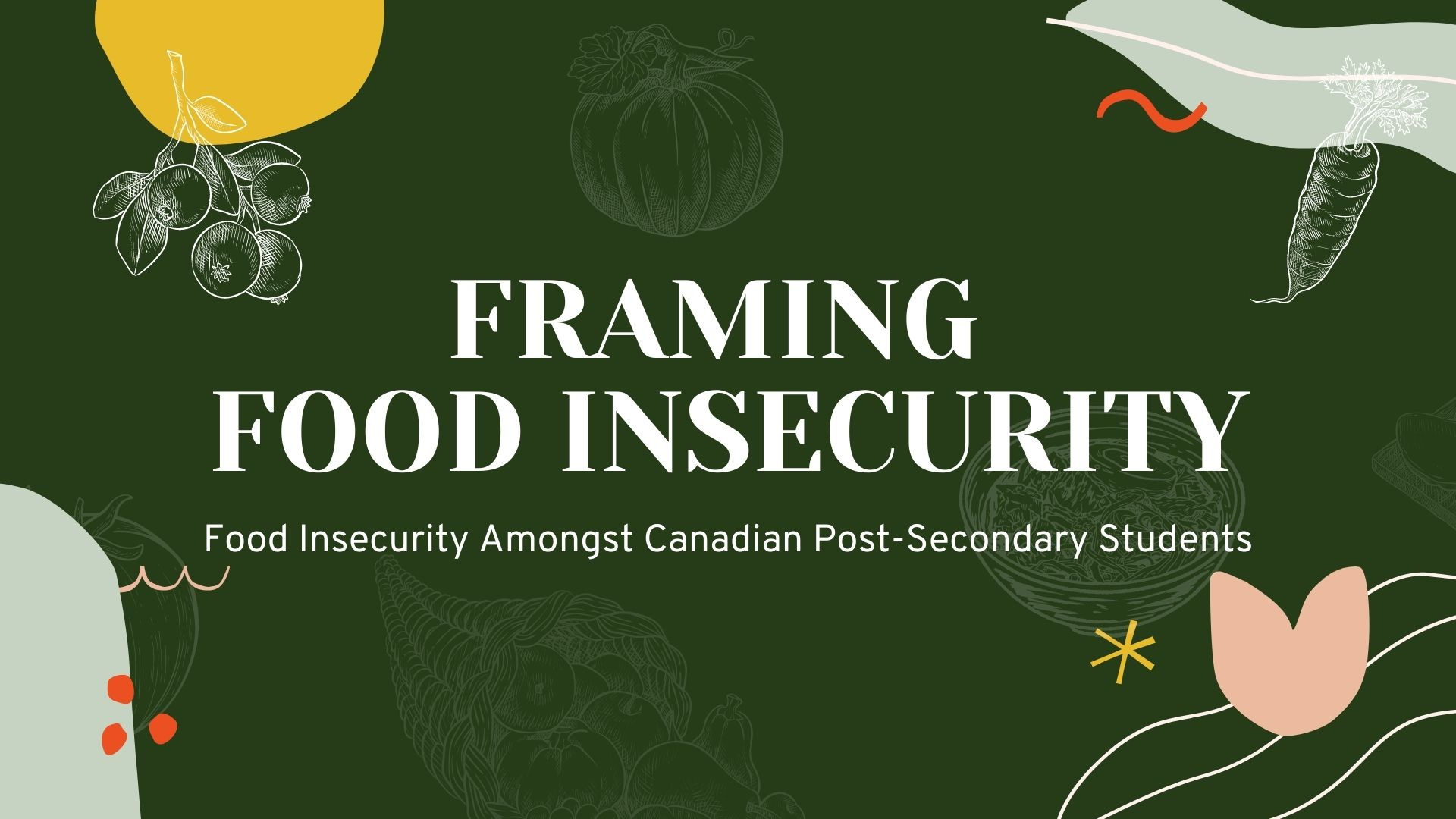 Framing Food Insecurity: Food Insecurity Amongst Canadian Post-Secondary Students