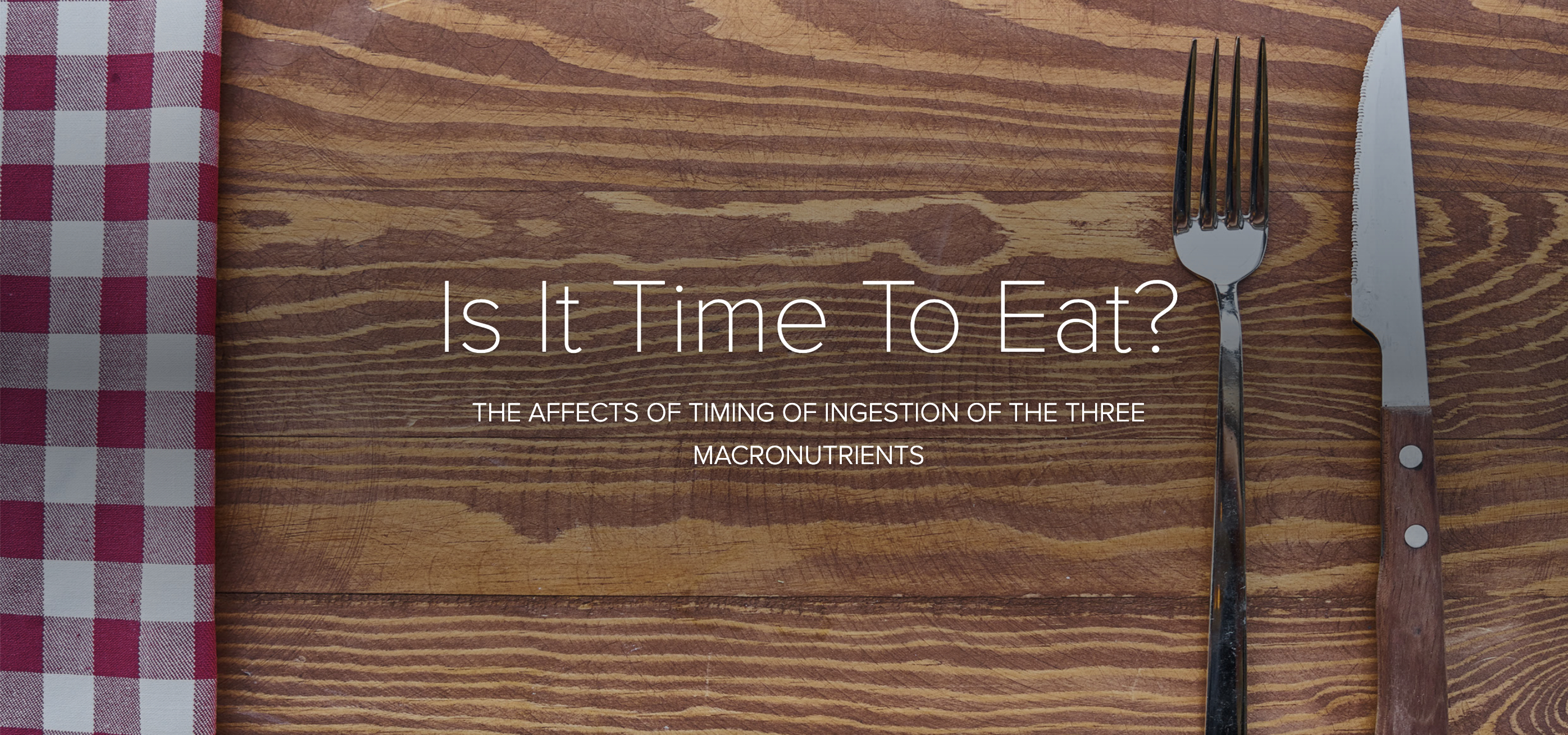 Is It Time To Eat? The Effects of Timing of Ingestion of Macronutrients